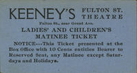 Keeney's Fulton St. Theatre, Ladies and Children's Matinee Tickets