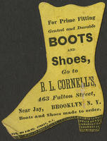 For Prime Fitting Genteel and Durable Boots and Shoes, go to B.L. Cornell's