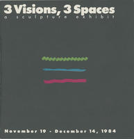 3 Visions, 3 Spaces: A Sculpture Exhibit Brochure