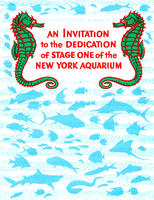 Invitation to the Dedication of Stage One of the New York Aquarium