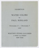 Water colors by Paul Rohland : exhibition, November 25-December 7, 1929