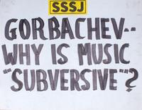 "Gorbachev - why is music ""subversive""?"